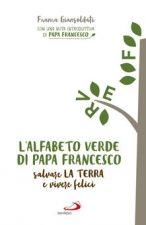 L' alfabeto verde di papa Francesco. Salvare la terra e essere felici